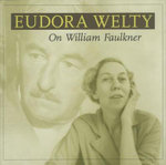 On William Faulkner : Uncollected Stories - Eudora Welty