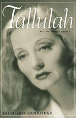 Tallulah,My Autobiography : 000286766 - Tallulah Bankhead