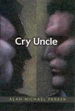 Cry Uncle - Alan Michael Parker