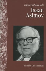 Converations with Isaac Asimov : Literary Conversations - Carl Freedman