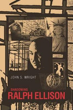 Shadowing Ralph Ellison - John S Wright