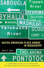 Native American Place Names in Mississippi - Keith A Baca