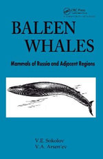 Baleen Whales : Mammals of Russia and Bordering Regions : Mammals of Russia and Adjacent Regions