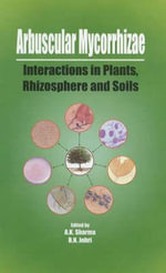 Arbuscular Mycorrhizae Vol. 7 : Interactions in Plants, Rhizosphere, and Soils