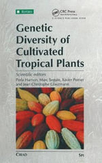 Genetic Diversity of Cultivated Tropical Plants :  Towards Efficient Biodiversity and Bioresource Ma...