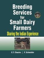 Breeding Services for Small Dairy Farmers : Sharing the Indian Experience : Sharing the Indian Experience - C.T. Chacko