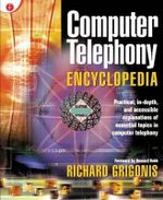 Computer Telephony Encyclopedia - Richard Grigonis