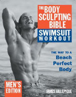 The Body Sculpting Bible Swimsuit Edition for Men : The Way to the Perfect Beach Body - James Villepigue