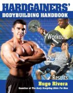 Hardgainers' Bodybuilding Handbook - Hugo Rivera