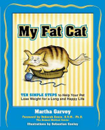 My Fat Cat : Ten Simple Steps to Help Your Pet Lose Weight for a Long and Happy Life - M. Garvey