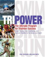 Tri Power : The Ultimate Program for Triathlon Success - Paul Frediani