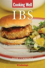 Cooking Well: IBS : Over 100 Easy Recipes for Irritable Bowel Syndrome Plus Other Digestive Diseases Including Crohn's, Celiac and Colitis