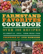 The Farmstand Favorites Cookbook : Complete Recipe Collection - Anna Krusinski