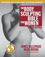The Body Sculpting Bible for Women, Third Edition : The Way to Physical Perfection - James Villepigue