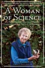 A Woman of Science : An Extraordinary Journey of Love, Discovery, and the Sex Life of Mushrooms - Cardy Raper