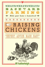 Backyard Farming : Raising Chickens: From Building Coops to Collecting Eggs and More - Kim Pezza