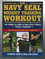 Navy Seal Weight Training : The Complete Workout - Stewart Smith
