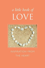 A Little Book of Love : Inspiration from the Heart - June Eding