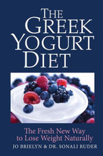 The Greek Yogurt Diet : The Fresh New Way to Lose Weight Naturally - Jo Brielyn