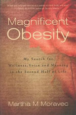 Magnificent Obesity - Martha Moravec