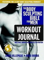 Body Sculpting Bible Workout Journal for Men : Body Sculpting Bible - James Villepigue