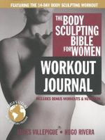 Body Sculpting Bible Workout Journal for Women : Body Sculpting Bible - James Villepigue