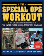 The Special Ops Workout : The Elite Exercise Program Inspired by the United States Special Operations Command - Mike Cscs Mejia
