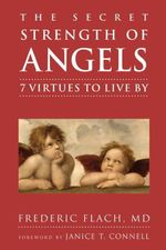The Secret Strength of Angels : 7 Virtues to Live By - Frederic Md Flach