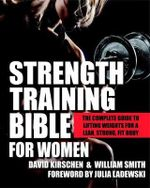 Strength Training Bible for Women : Comprehensive Guide to Weight Lifting Exercises - David Kirschen