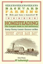 Backyard Farming : Homesteading - Kim Pezza