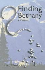 Finding Bethany : A Memoir - Glen Klinkhart