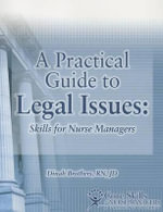 Practical Guide to Legal Issues for Nurse Managers : Skills for Nurse Managers - Dinah Brothers