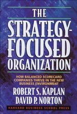 The Strategy-focused Organization : How Balanced Scorecard Companies Thrive in the New Business Environment - Thomas H. Davenport