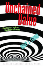 Unchained Value : The New Logic of Digital Business - Mary Cronin
