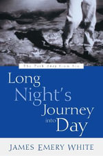 Long Night's Journey into Day : The Path away from Sin - James Emery White