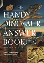 The Handy Dinosaur Answer Book - Patricia Barnes-Svarney