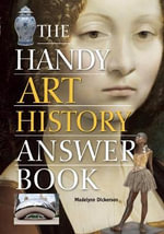 The Handy Art History Answer Book - Madelynn Dickerson