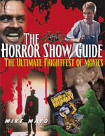 Horror Show Guide : The Ultimate Frightfest of Movies - Mike Mayo