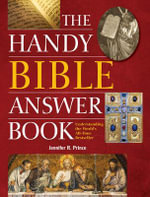 The Handy Bible Answer Book : Understanding the World's All-Time Bestseller - Jennifer R. Prince