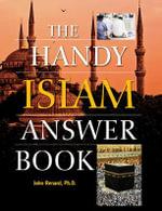 The Handy Islam Answer Book - John Renard