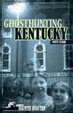 Ghosthunting Kentucky - Patti Starr