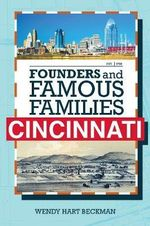 Families Who Built Cincinnati - Wendy H. Beckman