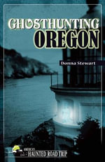 Ghosthunting Oregon - Donna Stewart