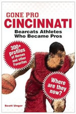 Gone Pro: Cincinnati : Bearcats Athletes Who Became Pros - Scott Unger
