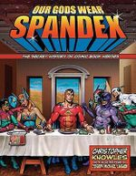 Our Gods Wear Spandex : The Secret History of Comic Book Heroes - Christopher Knowles