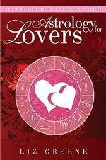 Astrology for Lovers - Liz Greene