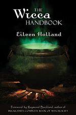 The Wicca Handbook - Eileen Holland