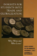 Insights for Students into Trade and Globalization : Who Wins and Who Loses? - David Weiner
