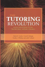 The Tutoring Revolution : Applying Research for Best Practices, Policy Implications and Student Achievement - Edward E. Gordon