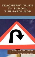 Teachers' Guide to School Turnarounds - Daniel L. Duke